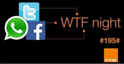 Orange WTF night Orange WhatsApp Twitter Facebook